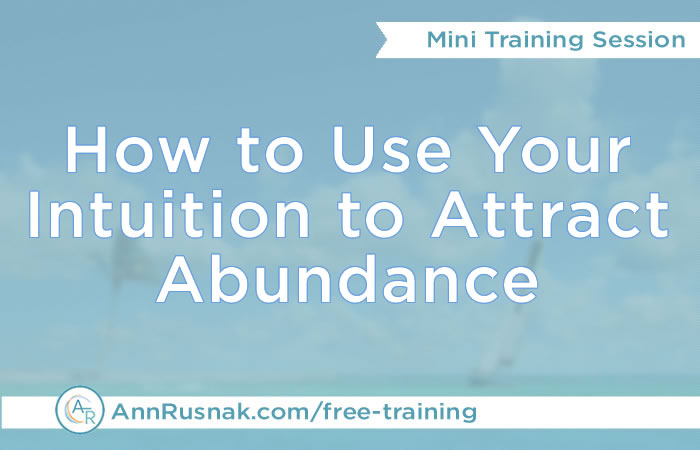 How to Use Your Intuition to Attract Abundance