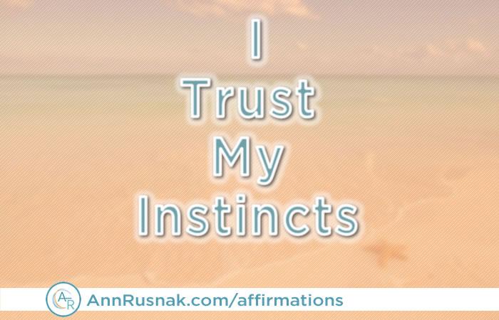 I trust my instincts