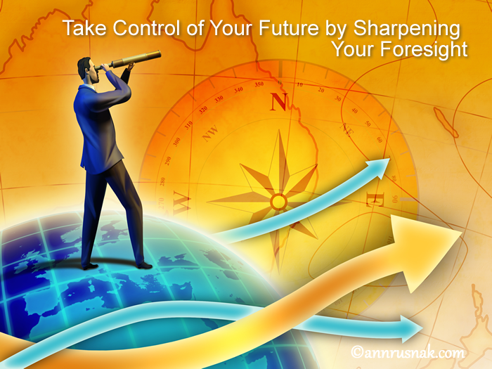 Sharpen your foresight