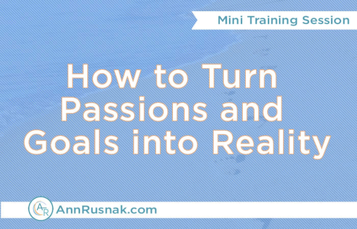turn passion and goals into reality